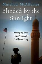 Blinded by the Sunlight : Emerging from the Prison of Saddam's Iraq