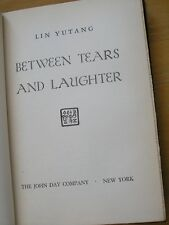 Book , Between Tears and Laughter , Lin Yutang , John Day Co 1943 4th Impression