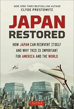 Japan Restored : How Japan Can Reinvent Itself and Why This Is Important for...