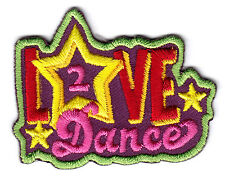 """""""LOVE TO DANCE - DANCER - MUSIC - DANCING -JAZZ -  Iron On Embroidered Patch"""