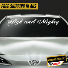 HIGH AND MIGHTY JDM CAR WINDSHIELD TOP STICKER Drift Turbo Euro Fast Vinyl #W...