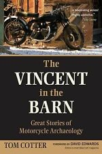NEW - The Vincent in the Barn: Great Stories of Motorcycle Archaeology
