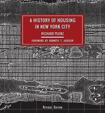 NEW - A History of Housing in New York City (Columbia History of Urban Life)