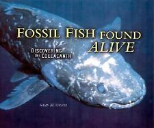 Fossil Fish Found Alive: Discovering the Coelacanth (Carolrhoda Photo -ExLibrary