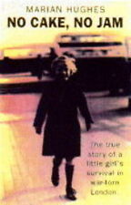 No Cake, No Jam: The True Story of a Little Girl's Survival in War-torn London,