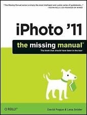 Iphoto '11: The Missing Manual by Lesa Snider and David Pogue (2011, Paperback)