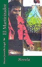 El Martirizador by Hernan Jaramillo Angel (2010, Paperback)