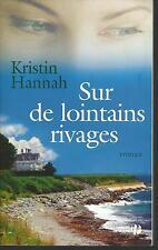 Sur de lointains rivages.Kristin HANNAH.Presses de la Cité H001