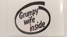 GRUMPY WIFE INSIDE, CAR STICKER  DECAL,TRUCKS, 4X4, CARS,VANS,CAMPERVANS,VW
