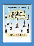 The Daily Ukulele : 366 More Songs for Better Living A Jumpin' Jims Songbook