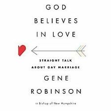 God Believes in Love: Straight Talk About Gay Marriage-ExLibrary