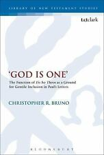 The Library of New Testament Studies: 'God Is One' : The Function of 'Eis Ho...