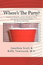 Where's the Party? : Lessons in Drug Prevention: Handbook Three the How-To...