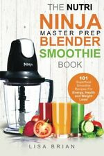 Nutri Ninja Master Prep Blender Smoothie Book 101 Superfood Smoothie Recipes