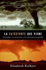 La catastrofe que viene - VeryGood - Kolbert, Elizabeth - Paperback