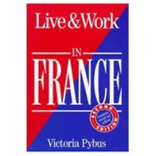 Live & Work in France (Living & Working Abroad Guides), Victoria Pybus, Very Goo