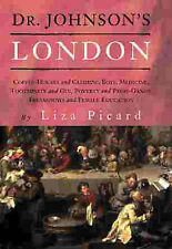 Dr Johnson's London: Everyday Life in London in the Mid 18th Century Liza Picard