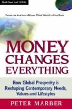 Money Changes Everything: How Global Prosperity is Reshaping Our Needs-ExLibrary