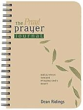 The Pray! Prayer Journal : Daily Steps Toward Praying God's Heart by Dean...