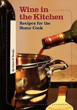 Wine in the Kitchen: Recipes for the Home Cook by Aimee Youngs (2010, Paperback)