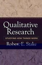 Qualitative Research: Studying How Things Work by Robert E. Stake