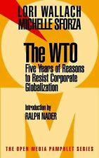 The Wto: Five Years of Reasons to Resist Corporate Globalization (Open Media Pam