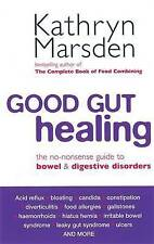 Good Gut Healing: The No-Nonsense Guide to Bowel & Digestive Disorders, Marsden,