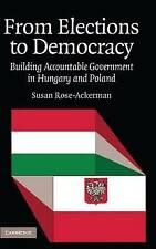 From Elections to Democracy: Building Accountable Government in Hungary and Pola
