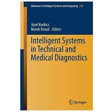 Intelligent Systems in Technical and Medical Diagnostics 230 (2013, Paperback)