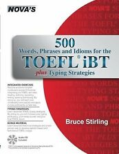 500 Words, Phrases and Idioms for the TOEFL iBT Plus Typing Strategies by...