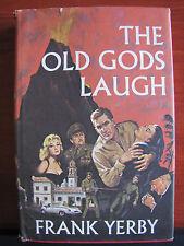 The Old Gods Laugh- a Modern Romance novel by Frank Yerby 1964 HCDC BCE