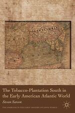 The Tobacco-Plantation South in the Early American Atlantic World