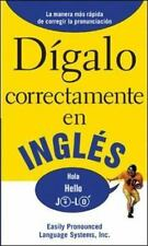 DIGALO CORRECTAMENTE EN INGLES: Say It Right In English (Say It Right! Series)