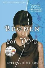 Broken for You by Kallos, Stephanie