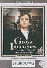 Gross Indecency: The Three Trials of Oscar Wilde Library Edition Audio CDs L.