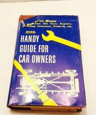 1957 Handy Guide For Car Owners HC W/DJ  Wm H Wise Car Repair Mechanics How To