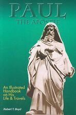 Paul, The Apostle - His Life and Times, Boyd, Robert T., Good Book