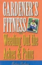 Gardener's Fitness: Weeding Out the Aches and Pains-ExLibrary
