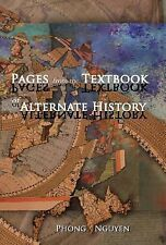 Pages from the Textbook of Alternate History by Phong Nguyen (2014, Hardcover)