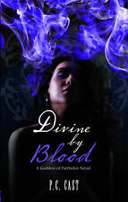Divine By Blood By P. C. Cast (Goddess Of Partholon Series - Book #3) NEW
