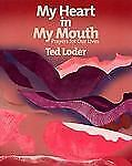 My Heart in My Mouth: Prayers for Our Lives, Loder, Ted, Good Book