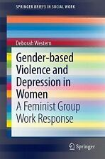 Gender-Based Violence and Depression in Women : A Feminist Group Work...