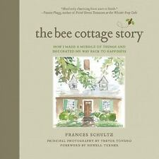 The Bee Cottage Story: How I Made a Muddle of Things and Decorated My -ExLibrary