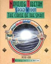 Navajo and Tibetan Sacred Wisdom: The Circle of the Spirit by Peter Gold