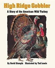 High Ridge Gobbler: A Story of the American Wild Turkey by Stemple, David, Good