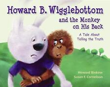 Howard B. Wigglebottom and the Monkey on His Back : A Tale about Telling the...