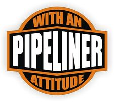 Pipeliner With An Attitude Hard Hat Decal / Helmet Sticker Label Plumbing Pipe