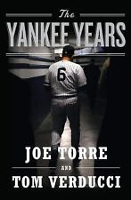 The Yankee Years by Joe Torre and Tom Verducci (2009, Hardcover)