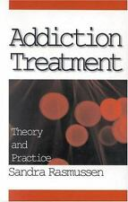 Addiction Treatment : Theory and Practice by Sandra Rasmussen (2000, Paperback)
