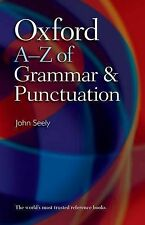 Oxford A-Z of Grammar and Punctuation by John Seely (Paperback, 2009)